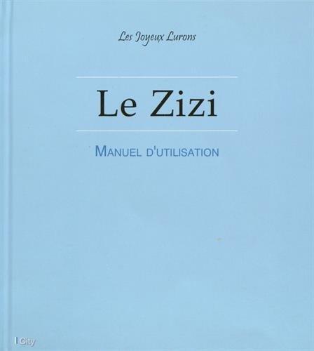 ZIZI (LE) : MANUEL D'UTILISATION: LURONS LES JOYEUX