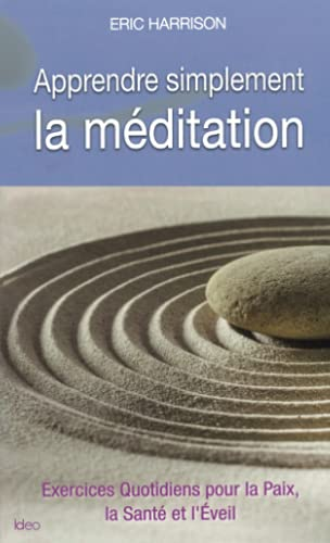 9782824604916: Apprendre simplement la méditation