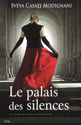 PALAIS DES SILENCES (LE): CASATI MODIGNAN SVEVA