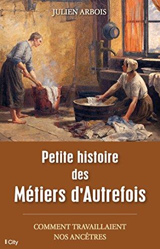 PETITE HISTOIRE DES MÉTIERS D'AUTREFOIS: ARBOIS JULIEN