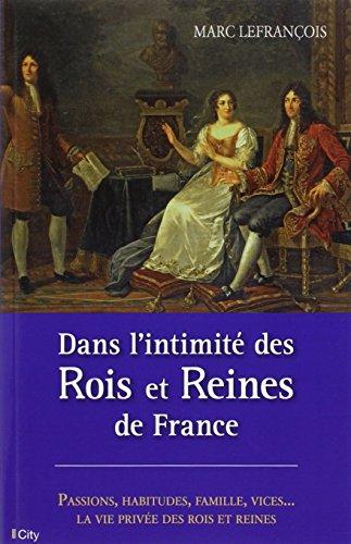 9782824605135: Dans l'intimité des rois et reines de France