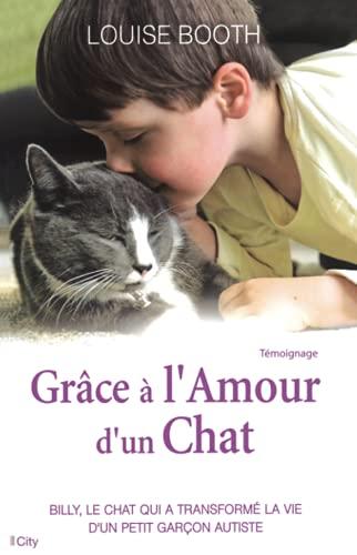 9782824605289: Grâce à l'amour d'un chat