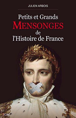 PETITS ET GRANDS MENSONGES DE L'HISTOIRE DE FRANCE: ARBOIS JULIEN