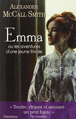 EMMA OU LES AVENTURES D'UNE JEUNE FRIVOLE: MCCALL SMITH ALEXANDER