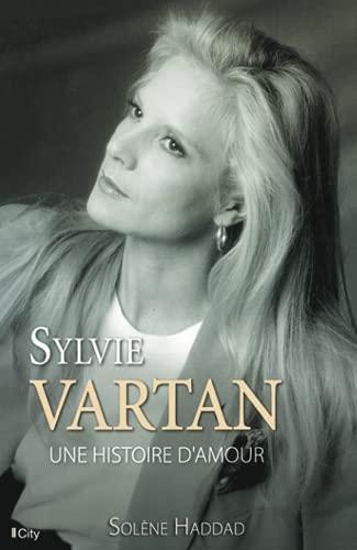 SYLVIE VARTAN, UNE HISTOIRE D'AMOUR: HADDAD SOLÈNE