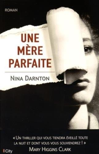 UNE MÈRE PARFAITE: DARNTON NINA