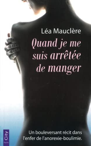 QUAND JE ME SUIS ARRÊTÉE DE MANGER: MAUCLÈRE LÉA