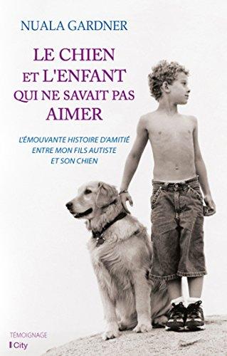 9782824607054: Le chien et l'enfant qui ne savait pas aimer