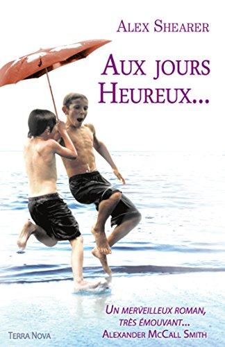 AUX JOURS HEUREUX: SHEARER ALEX