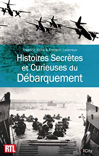 9782824614748: Histoires Secrètes et Curieuses du Débarquement