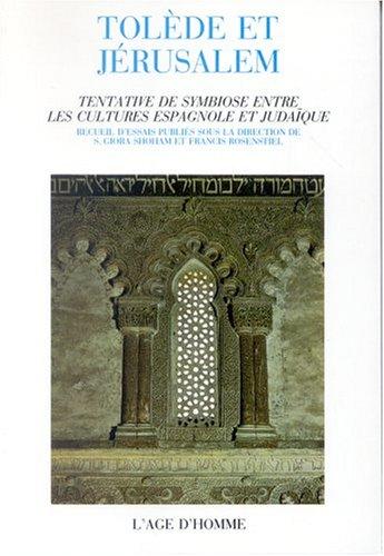 9782825102862: Tolède et Jérusalem : Tentative de symbiose entre les cultures espagnole et judaïque