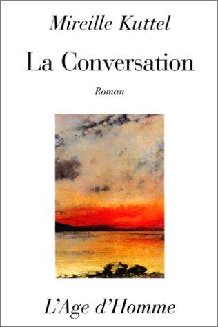 La conversation.: KUTTEL (Mireille)