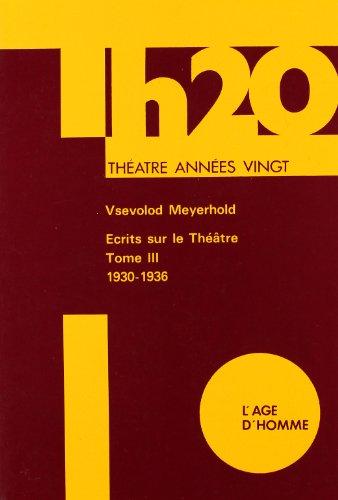 9782825109021: Ecrits sur le th��tre, tome 3 : 1930-1936