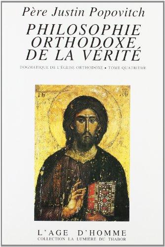 9782825109816: Philosophie orthodoxe de la v�rit� : Dogmatique de l'Eglise orthodoxe