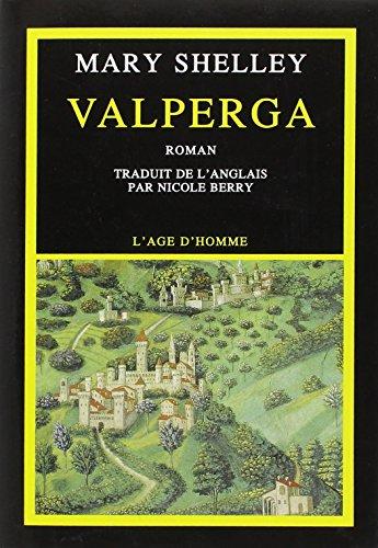 9782825109830: Valperga, ou, La vie et les aventures de Castruccio Castracani, prince de Lucques