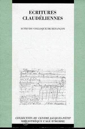 9782825110201: Ecritures claudéliennes : Actes du colloque de Besançon, 27-28 mai 1994