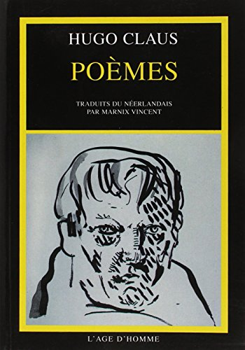 Poemes (French Edition) (2825110612) by Hugo Claus
