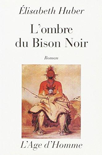9782825110720: L'Ombre du bison noir