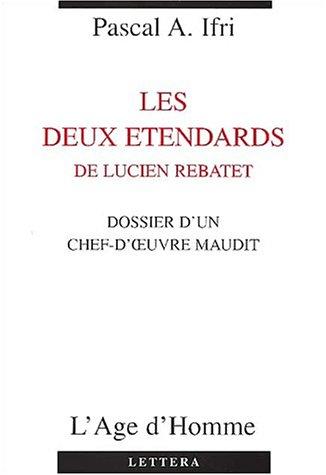 9782825114896: le dossier d'un chef-oeuvre maudit ; les deux étendards de Lucien Rebatet