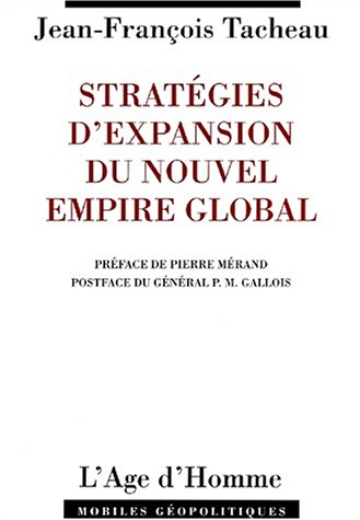 9782825115459: Les stratégies d'expansion du nouvel empire global : Ma France est-elle armée ?