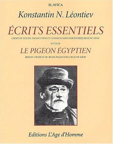 """Ecrits essentiels, suivis de """"Le pigeon égyptien"""": Leontiev Konstantin"""