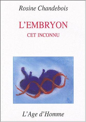 9782825118887: L'embryon cet inconnu : Suivi de la Réflexion d'un philosophe