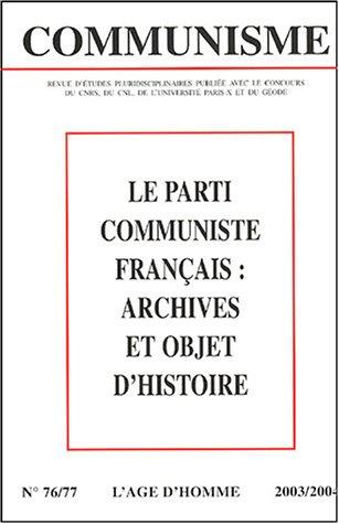 9782825119228: Communisme, N� 76-77 : Le parti communiste fran�ais : archives et objet d'histoire