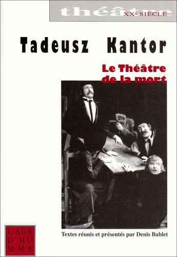 9782825119464: Tadeusz Kantor, le théâtre de la mort