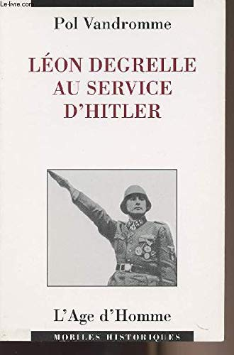 Léon Degrelle au service d'Hitler [Broché] [May