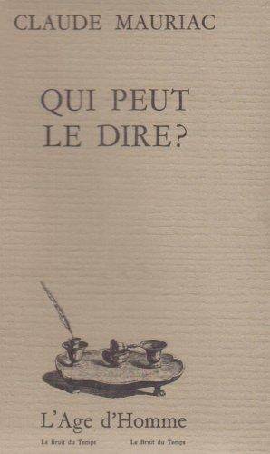 Qui peut le dire ?: MAURIAC (Claude).