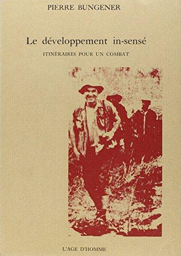 Le développement insensé: Pierre Bungener