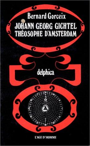 9782825130995: Georg Gichtel, le th�osophe d'Amsterdam