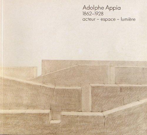 9782825133224: Adolphe Appia (1862-1928) : Acteur, espace, lumière