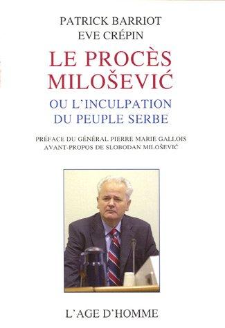 9782825136201: Le proc�s Milosevic ou l'inculpation du peuple serbe