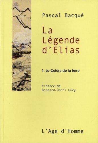 9782825138199: La L�gende d'Elias, Tome 1 : La Col�re de la terre