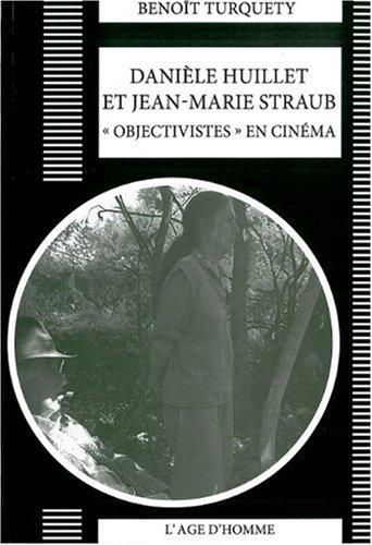 9782825138519: Danièle Huillet, Jean-Marie Straub, objectivistes au cinéma