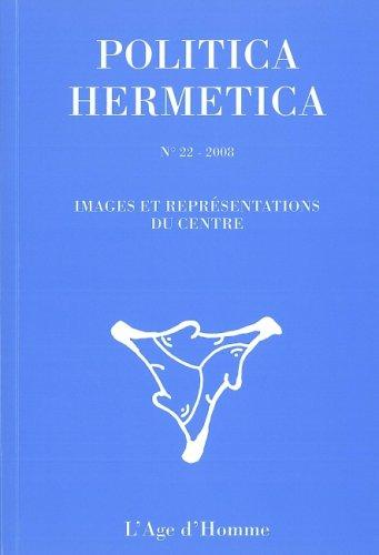 9782825139035: Politica Hermetica 22 - Image et représentations du centre