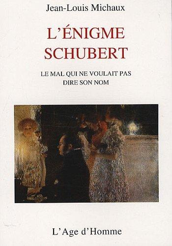 9782825140109: L'énigme Schubert : Le mal qui ne pouvait dire son nom