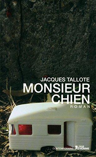 MONSIEUR CHIEN: JACQUES TALLOTE