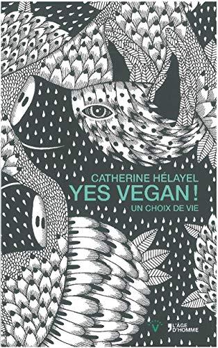 9782825144503: Yes, vegan : Le choix de la vie