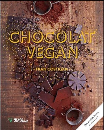 9782825144589: Chocolat vegan : Des desserts succulents et gourmands sans remords