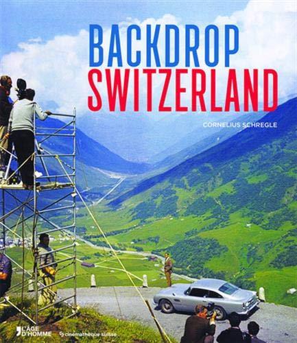 Backdrop Switzerland - Switzerland as Seen Through: Schregle, Cornelius