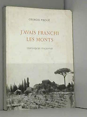 9782825205136: J'avais franchi les monts. chroniques italiennes.