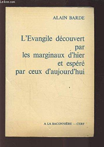 L'Evangile découvert par les marginaux d'hier et