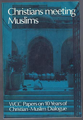 Christians Meeting Muslims: World Council of Churches': Mulder, D. C.
