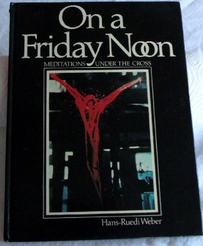 9782825405833: On a Friday noon: Meditations under the cross