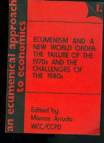 9782825406403: Ecumenism and a new world order: The failure of the 1970s and the challenges of the 1980s : documents related to the work of the Advisory Group on ... Matters (An ecumenical approach to economics)