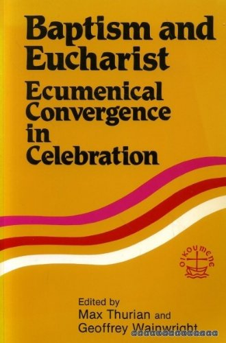 9782825407837: Baptism and Eucharist: Ecumenical convergence in celebration (Faith and order paper)