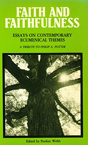 9782825408124: Faith and faithfulness: Essays on contemporary ecumenical themes : a tribute to Philip A. Potter