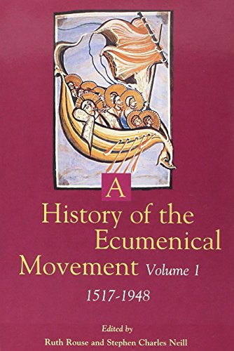 9782825408711: A History of the Ecumenical Movement: Vol I: 1517-1948